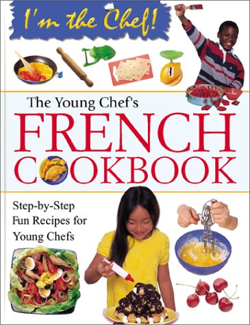 9780778702962: The Young Chef's French Cookbook (I'm the Chef)