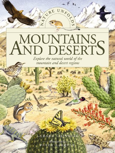 Mountains and Deserts: Explore the Natural World of the Mountain and Desert Regions (Nature Unfolds...