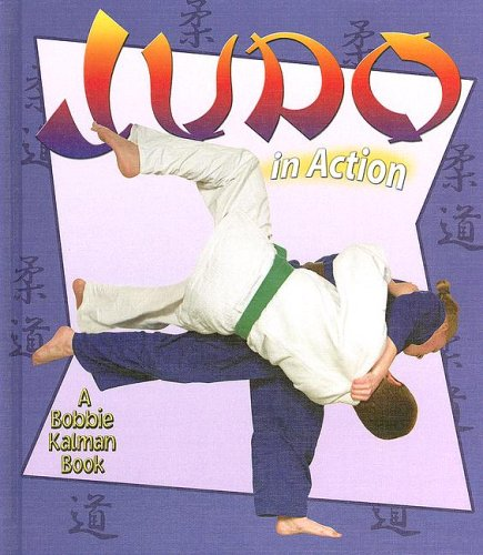 Judo in Action (Sports in Action (Hardcover)) 9780778703426 An exciting series on some of children's favorite sports includes the history of the sport, basic rules of play, equipment and safety pr
