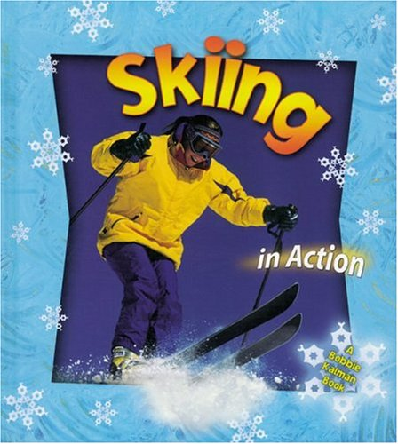 9780778703570: Skiing in Action (Sports in Action (Paperback))
