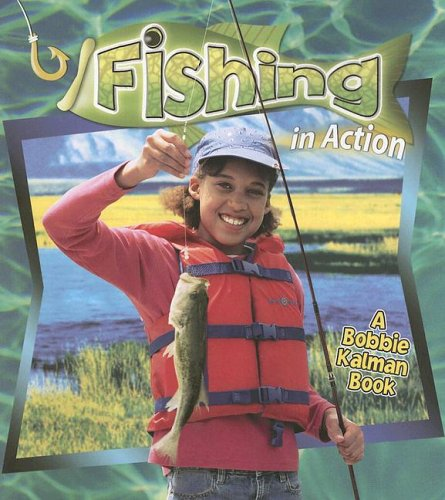 Fishing in Action (Sports in Action (Paperback)): Hadley Dyer