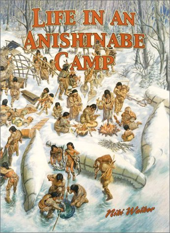 9780778703730: Life in an Anishinabe Camp (Native Nations of North America)