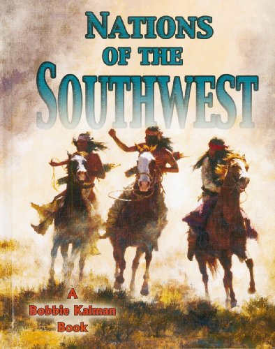 Nations of the Southwest (Native Nations of North America (Hardcover)): Bobbie Kalman