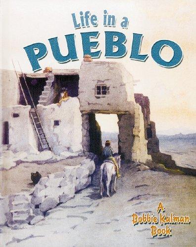 Life in a Pueblo (Native Nations of: Bobbie Bishop Kalman