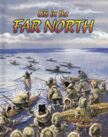 9780778703778: Life in the Far North (Native Nations of North America (Hardcover))