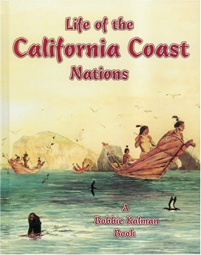 Life of the California Coast Nations (Native Nations of North America) (0778703827) by Aloian, Molly; Kalman, Bobbie