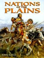 9780778704607: Nations of the Plains (Native Nations of North America)