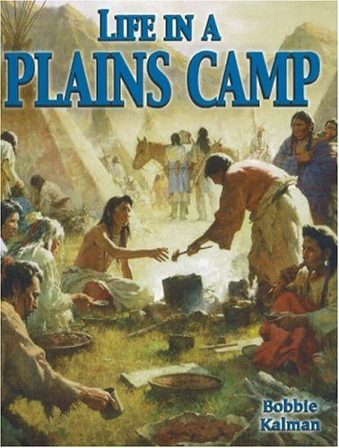 9780778704614: Life in a Plains Camp (Native Nations of North America (Paperback))