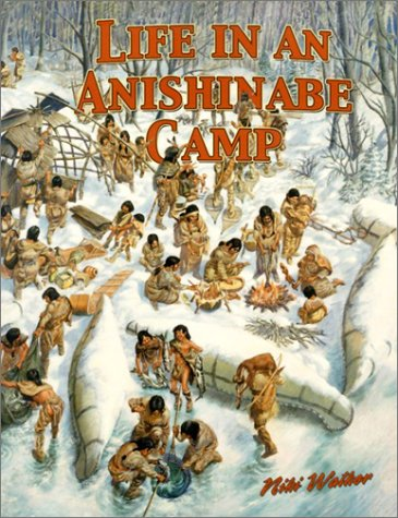 9780778704652: Life in an Anishinabe Camp (Native Nations of North America)
