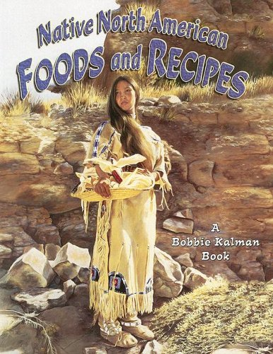 9780778704751: Native North American Foods and Recipes (Native Nations of North America)