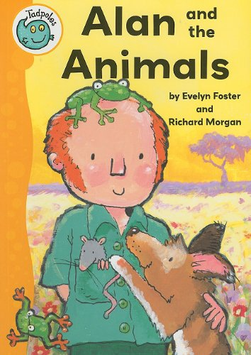 Alan and the Animals (Tadpoles): Evelyn Foster