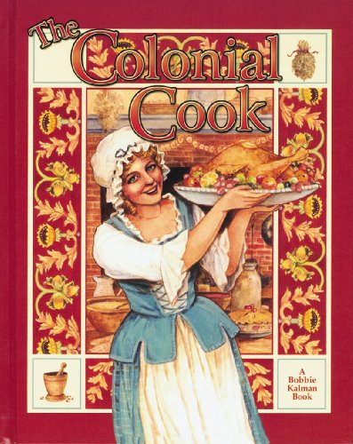 The Colonial Cook (Colonial People): Bobbie Kalman, Ellen