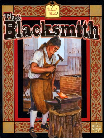 9780778707936: The Blacksmith (Colonial People)
