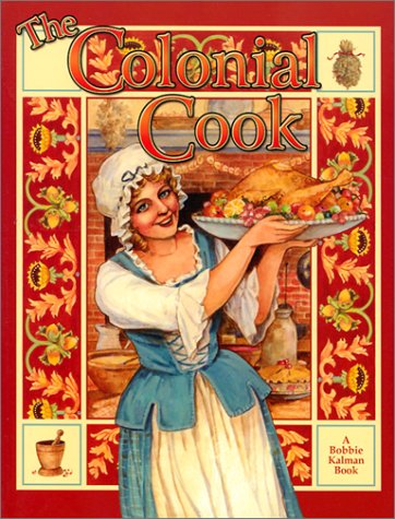 9780778707943: The Colonial Cook (Colonial People)