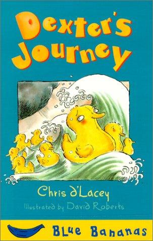Dexter's Journey (Banana Storybooks: Blue): D'Lacey, Chris