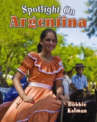 9780778708674: Spotlight on Argentina (Spotlight on My Country)