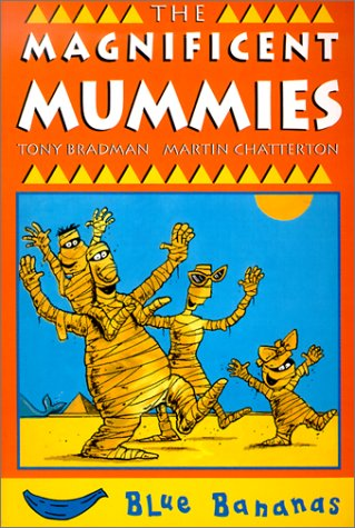 The Magnificent Mummies (Bananas Series) (9780778708896) by Bradman, Tony