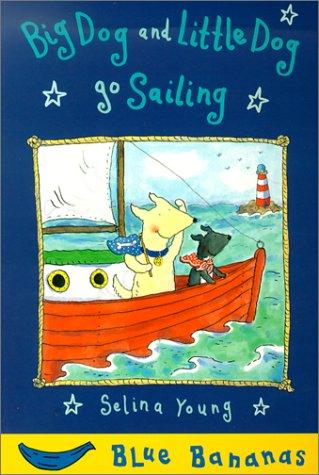 9780778708919: Big Dog and Little Dog Go Sailing (Blue Bananas)
