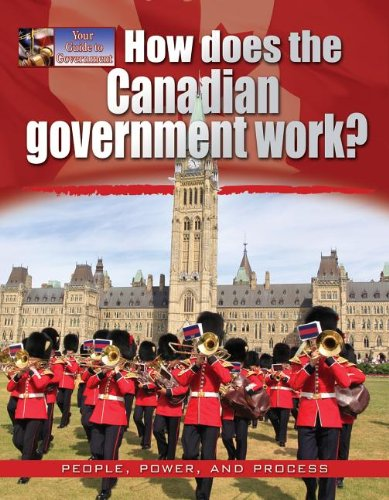 9780778709039: How Does the Canadian Government Work? (Your Guide to Government)