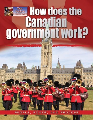 9780778709084: How Does the Canadian Government Work? (Your Guide to Government)