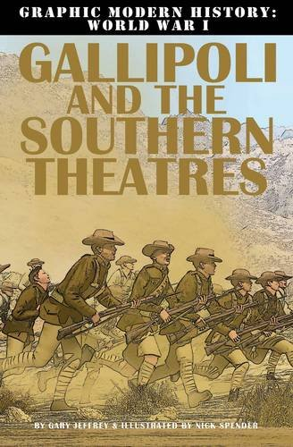 9780778709176: Gallipoli and the Southern Theaters (Graphic Modern History: World War I)