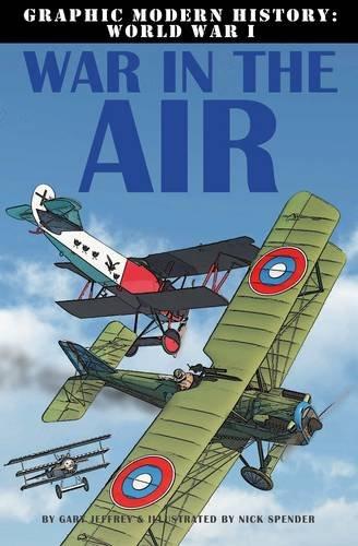 9780778709244: War in the Air (Graphic Modern History: World War I)