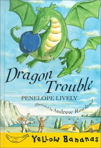 Dragon Trouble (Yellow Bananas Level 4) (9780778709411) by Penelope Lively