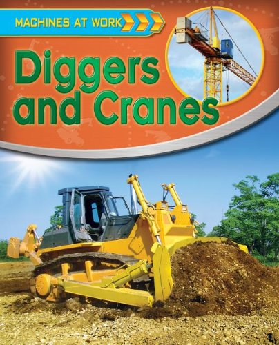 9780778710035: Diggers and Cranes (Machines at Work (Crabtree Library))