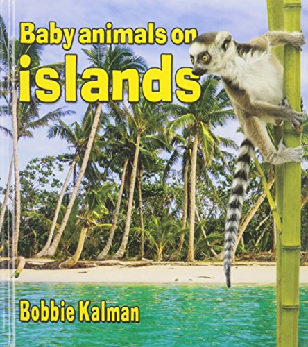 9780778710165: Baby Animals on Islands (Habitats of Baby Animals)