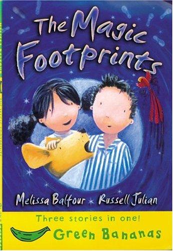 The Magic Footprints (Banana Storybooks: Green): Balfour, Melissa, Julian,