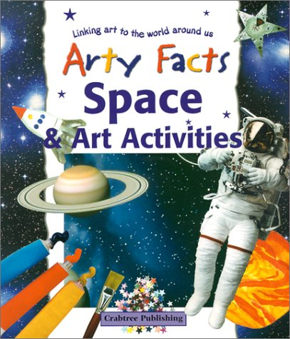 Space & Art Activities (Arty Facts): Goodman, Polly