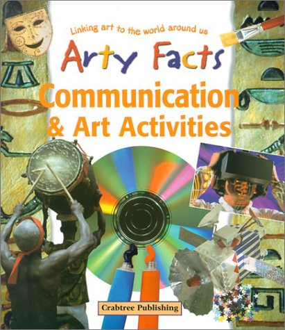 9780778711476: Communication & Art Activities: Linking Art to the World Around Us (Arty Facts (Paperback))