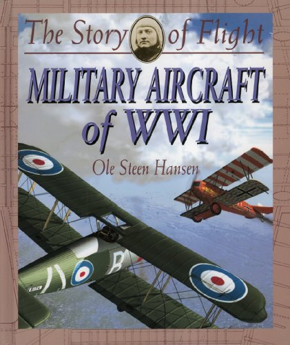 Military Aircraft of Wwi (Story of Flight: Ole Steen Hansen