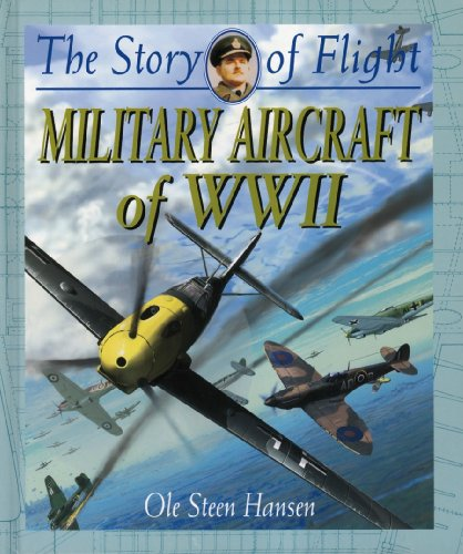 9780778712039: Military Aircraft of WWII (The Story of Flight)
