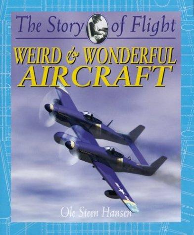 Weird & Wonderful Aircraft (Story of Flight: Ole Steen Hansen