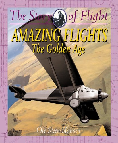 9780778712183: Amazing Flights: The Golden Age (Story of Flight)