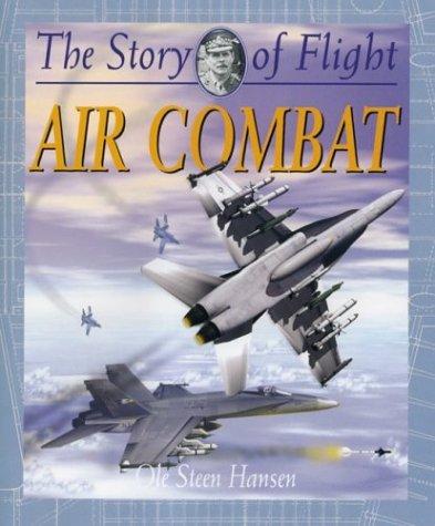 Air Combat (Story of Flight (Paperback)): Ole Steen Hansen