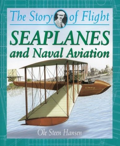 9780778712251: Seaplanes and Naval Aviation (Story of Flight (Paperback))