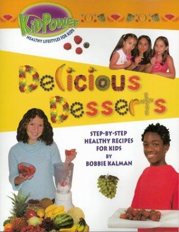 Delicious Desserts: Bobbie Kalman