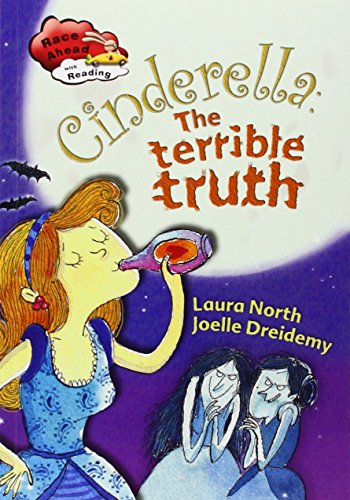 Cinderella: The Terrible Truth (Race Ahead With Reading): Laura North