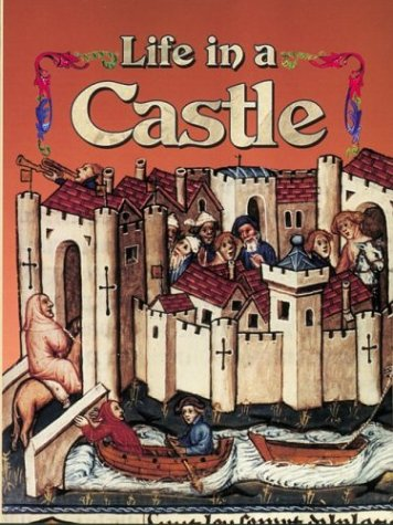 9780778713753: Life in a Castle (Medieval World)