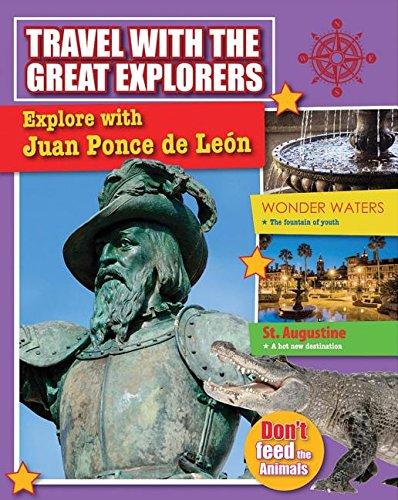 Explore With Ponce De Leon (Travel With the Great Explorers): O'brien, Cynthia