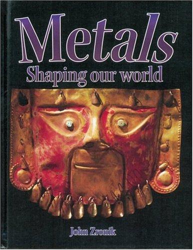 Metals (Rocks, Minerals, and Resources): John Paul Zronik