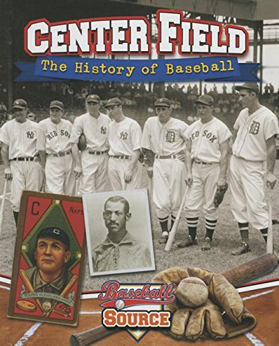 9780778714767: Center Field: The History of Baseball (Baseball Source)