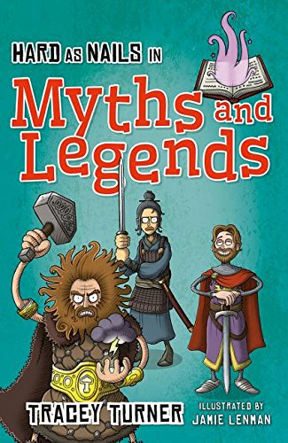 Hard as Nails in Myths and Legends (Hard as Nails in History): Tracey Turner