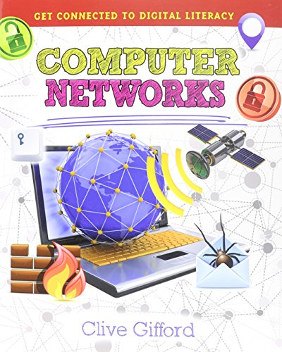 9780778715603: Computer Networks (Get Connected to Digital Literacy)