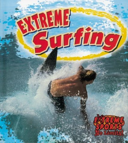 9780778716693: Extreme Surfing (Extreme Sports No Limits!)