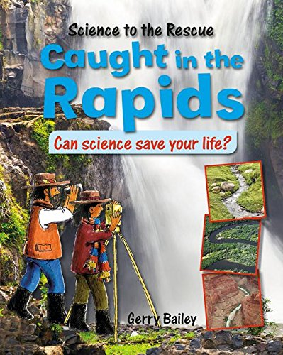 9780778716792: Caught in the Rapids: Can Science Save Your Life? (Science to the Rescue)