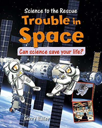 9780778716839: Trouble in Space (Science to the Rescue)