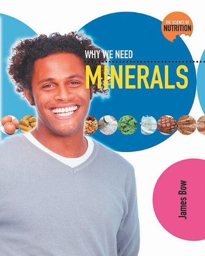 9780778716884: Why We Need Minerals (Science of Nutrition)